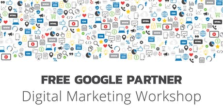 The Art & Science of Digital Marketing Free Workshop tickets