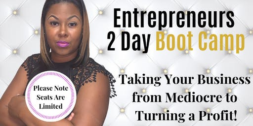 The Innovative Business Coach Presents The Entrepreneurs 2 Day Boot Camp Master Class
