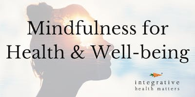 Mindfulness for Health and Well-being