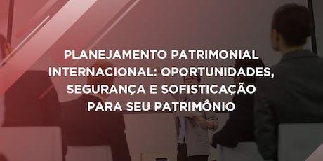 Curso de Planejamento Patrimonial Internacional - Goiânia, GO - 22/out ingressos