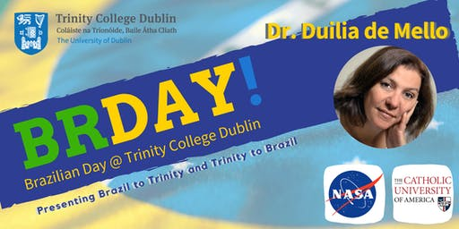 BrazilianDay@TrinityCollege - Talk with the Woman of Stars at NASA, Dr. Duilia de Mello -  #brdaytcd