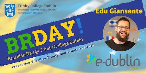 Brazilian Day @ Trinity College - E-Dublin Talk #brdaytcd