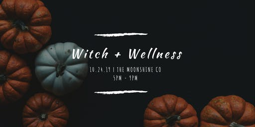 Witch+ Wellness Night