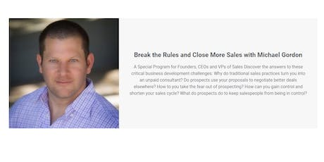 Break the Rules and Close More Sales with Michael Gordon tickets