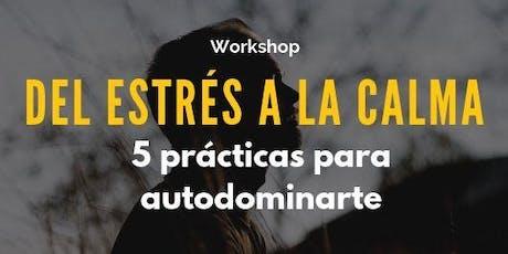 Del Estrés a La Calma: 5 Prácticas Para Autodominarte entradas
