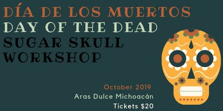Day of the Dead Sugar Skull/Calavera Workshop tickets