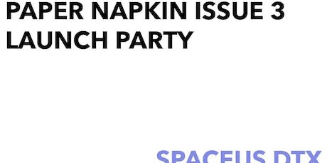 Paper Napkin Issue 3 Launch tickets