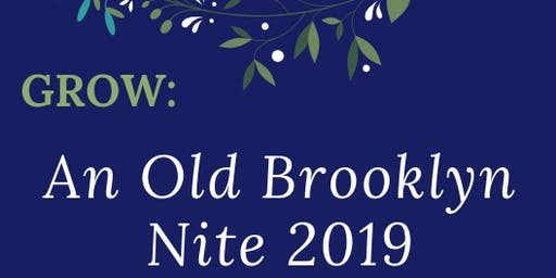 Grow: An Old Brooklyn Nite 2019