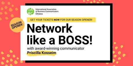 IABC Ottawa Season Opener: Network Like a BOSS! tickets