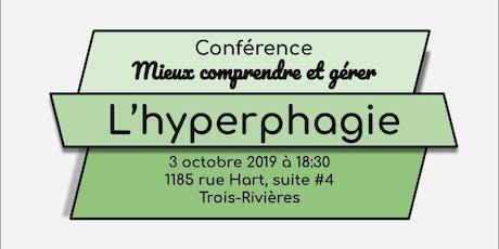 Conférence: mieux comprendre et gérer l'hyperphagie billets