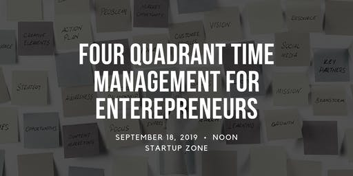 Four Quadrant Time Management for Entrepreneurs Workshop