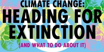 XR Climate Change: HEADING FOR EXTINCTION