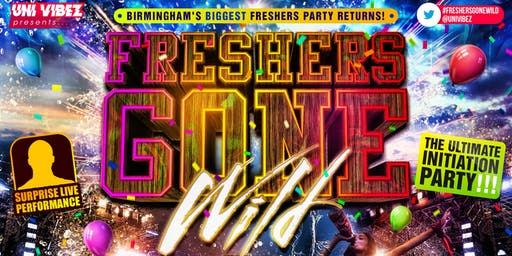 FRESHERS GONE WILD - Birmingham's Biggest Freshers Party