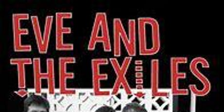 Eve and the Exiles tickets