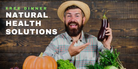Natural Health Solutions | FREE Dinner Event with Dr. Tim Weselak tickets