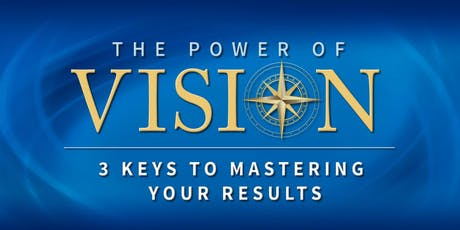 The Power of Vision: 3 Keys to Mastering Your Results tickets