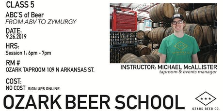 Ozark Beer School : Session 5 - ABC's of Beer tickets