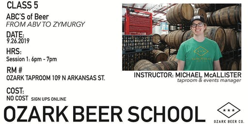 Ozark Beer School : Session 5 - ABC's of Beer