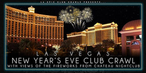 2020 Las Vegas New Years Eve Club Crawl - ending at Chateau Nightclub with a premium open bar