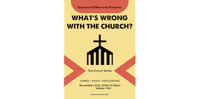 Enamoured Moments: What's wrong with the church?