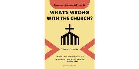 Enamoured Moments: What's Wrong With The Church? tickets