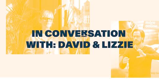 PLATF9RM Presents: In Conversation with Lizzie and David