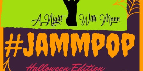 #JamMPop A Night With MANN Halloween Edition