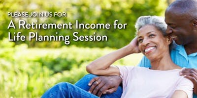 A Retirement Income for Life Planning Session