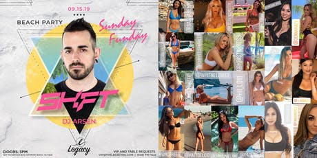 Sunday Funday Beach Party @ Legacy with DJ SHFT | Hosted by TIME DIMES tickets