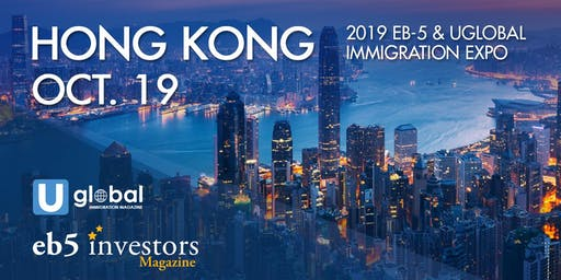 2019 EB-5 & Uglobal Immigration Expo Hong Kong