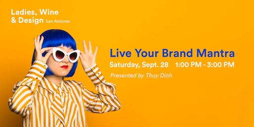 Live Your Brand Mantra: A Ladies, Wine, and Design Workshop