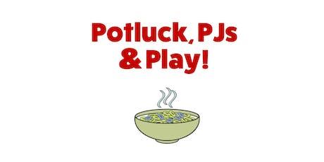 Potluck, PJ's & Play! tickets