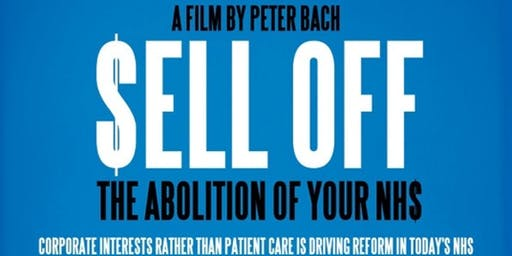 SELL OFF: THE ABOLITION OF YOUR NHS