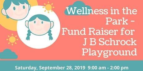 Wellness in the Park Fund Raiser for J B Schrock Playground tickets