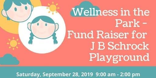Wellness in the Park Fund Raiser for J B Schrock Playground