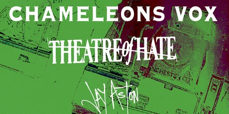 CHAMELEONSVOX w/ Theatre Of Hate and  Jay Aston (Gene Loves Jezebel) tickets