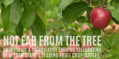 Not Far From the Tree - An Evening Celebrating Apples & Cider