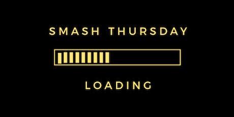 Smash Thursday tickets