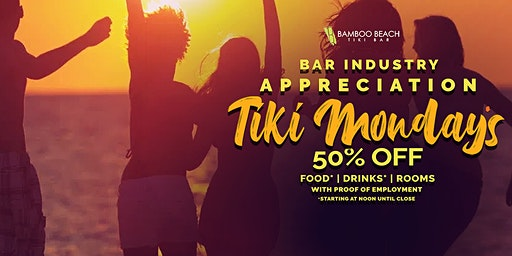 50% OFF ITB - Industry Appreciation Mondays at the Tiki Bar!