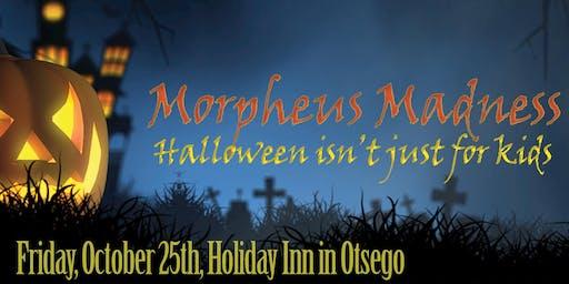 Morpheus Madness