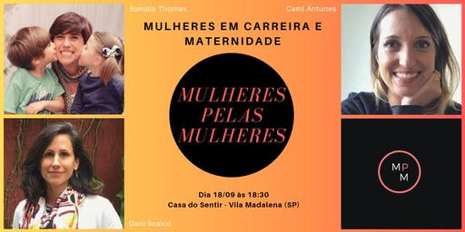 MULHERES EM CARREIRA E MATERNIDADE - 8ª Edição Mulheres pelas Mulheres