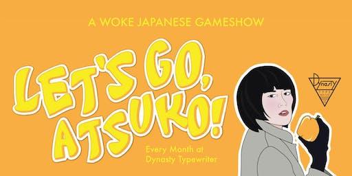 Let's Go, Atsuko! A (woke) Japanese Game Show