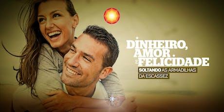 DINHEIRO, AMOR E FELICIDADE/ Ribeirão Preto-SP/ Brasil ingressos