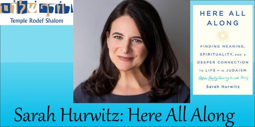 Sarah Hurwitz: Here All Along: Finding Meaning, Spirituality, and a Deeper Connection to Life – in Judaism