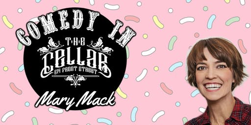 Comedy in The Cellar - Mary Mack