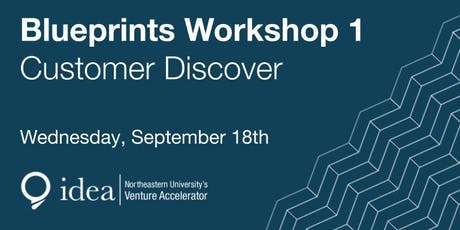 IDEA Blueprints Workshops 1- Customer Discovery tickets