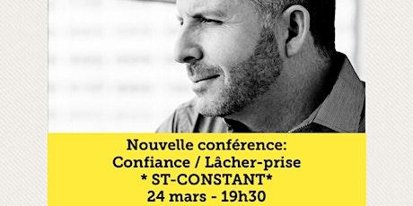 ST-CONSTANT - Confiance / Lâcher-prise 15$  tickets