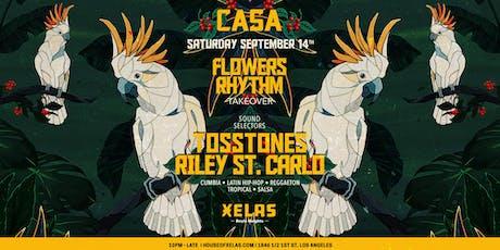 XELAS presents CASA Flowers Rhythm Takeover w/ TossTones + Riley St. Carlo tickets