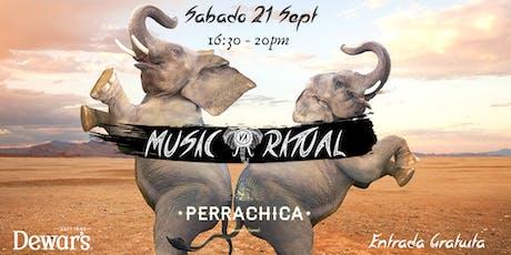 Music Ritual @Perrachica  - Nueva sesión de tarde - Sábado 21 de Sept 16.30-20H - Entrada Gratuita entradas