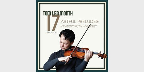 Artful Preludes with Violinist Yevgeny Kutik tickets